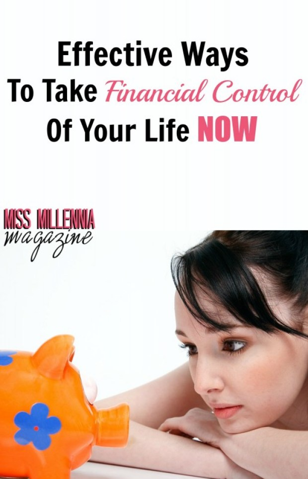 Effective Ways To Take Financial Control Of Your Life Now
