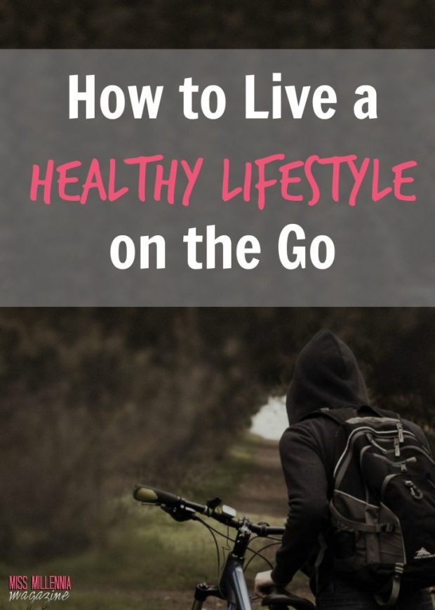 How to Live a Healthy Lifestyle on the Go