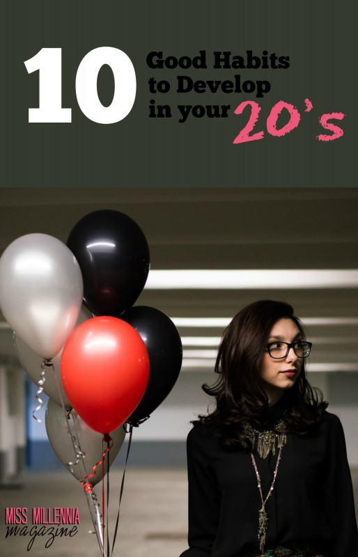 10 Good Habits to Develop in Your 20's