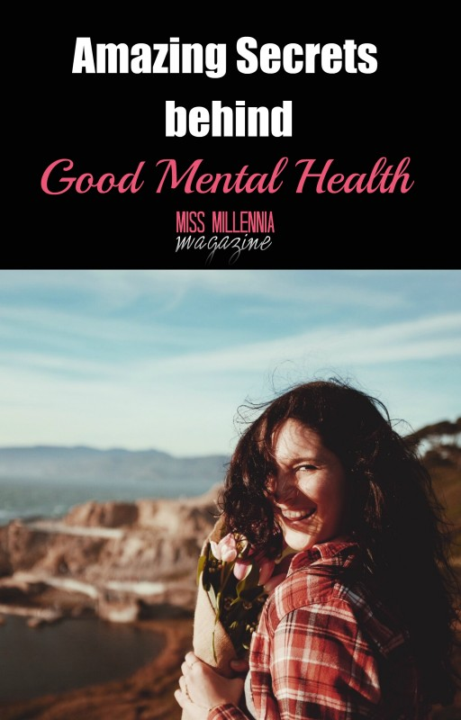 Amazing Secrets Behind Good Mental Health