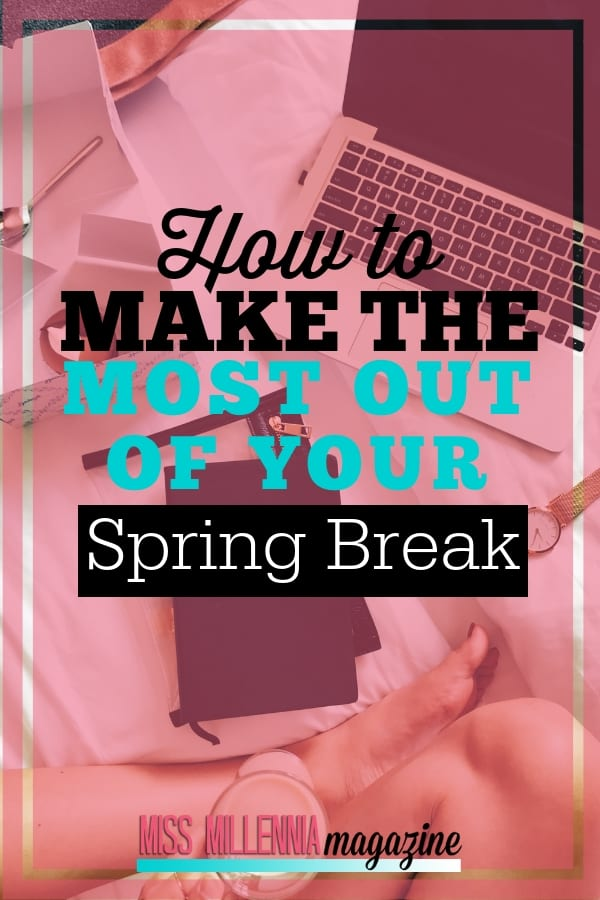 Spring Break is a major milestone for any college student! Follow these 7 tips to make sure that your Spring Break is epic!