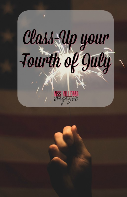 Class-Up Your Fourth of July