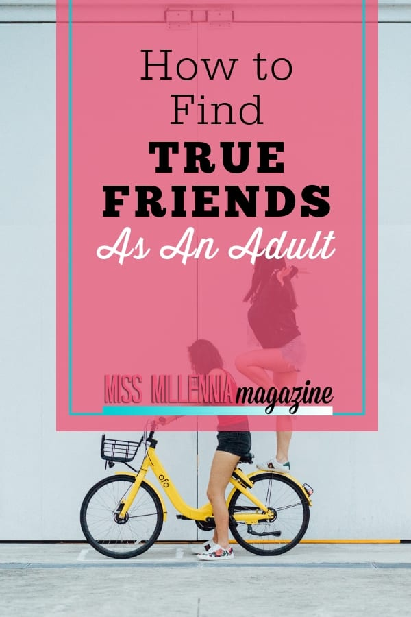 Making new and true friends isn't always easy to accomplish as an adult, so try out these tips! They may be the key to finding your new bestie.