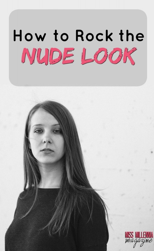 How To Rock The Nude Look