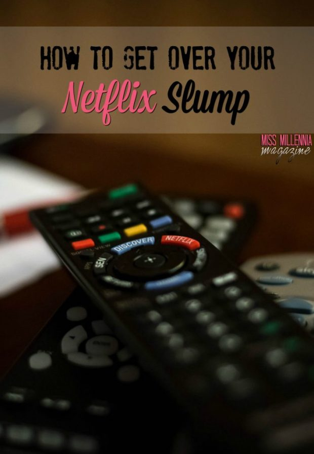 How to Get Over Your Netflix Slump
