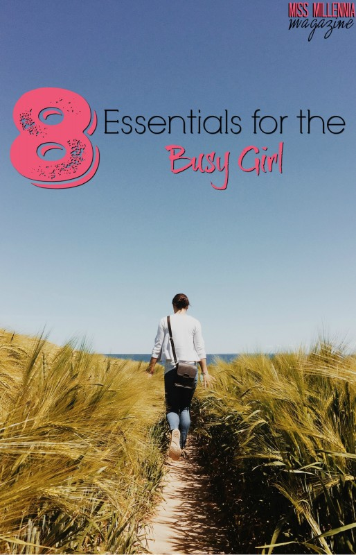 8 Essentials for the Busy Girl