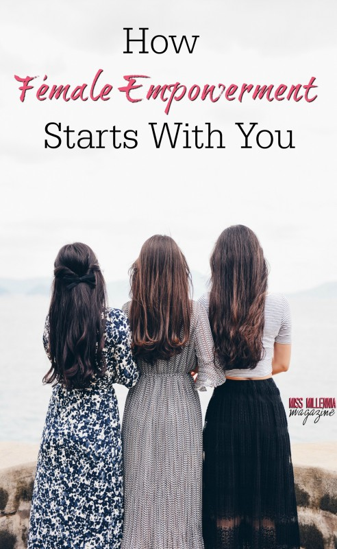 How Female Empowerment Starts With You