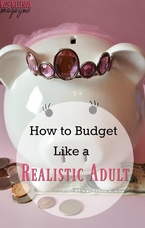 How to Budget Like a Realistic Adult
