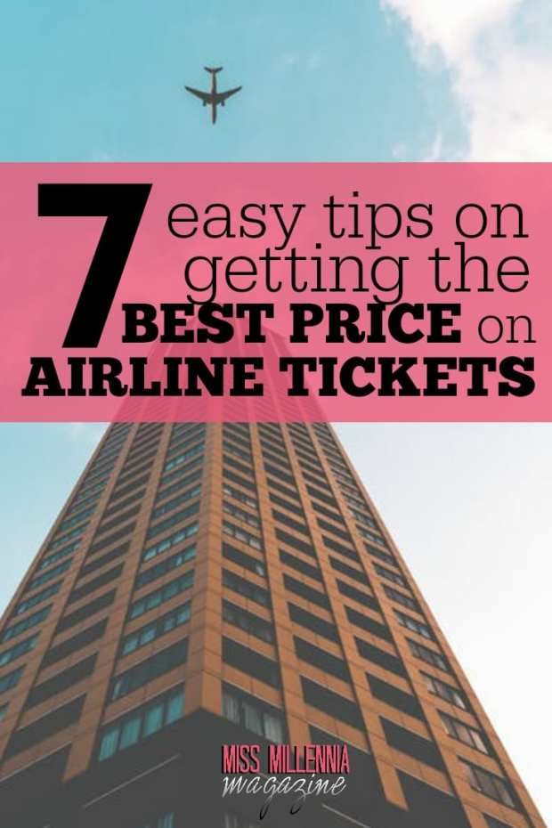 Airline travel may seem like a financial burden, but it doesn't have to be so expensive. We've got 7 easy tips on getting the best price on airline tickets!