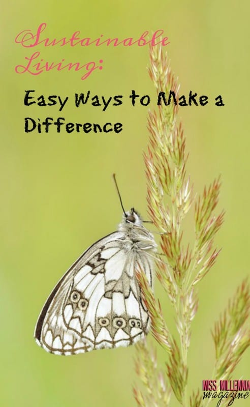 Sustainable Living: Easy Ways to Make a Difference