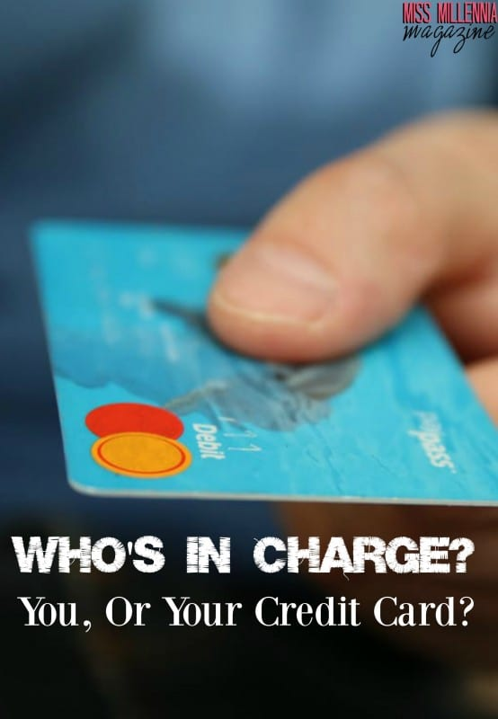Who's In Charge: You, Or Your Credit Card?