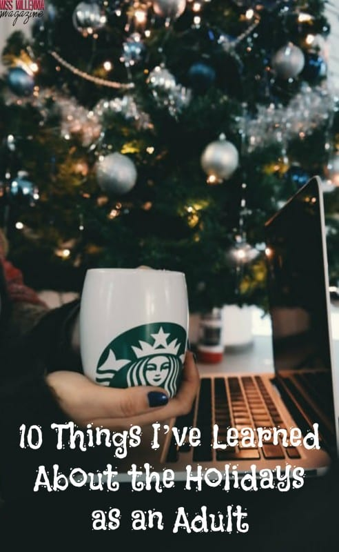 10 Things I've Learned About the Holidays as an Adult