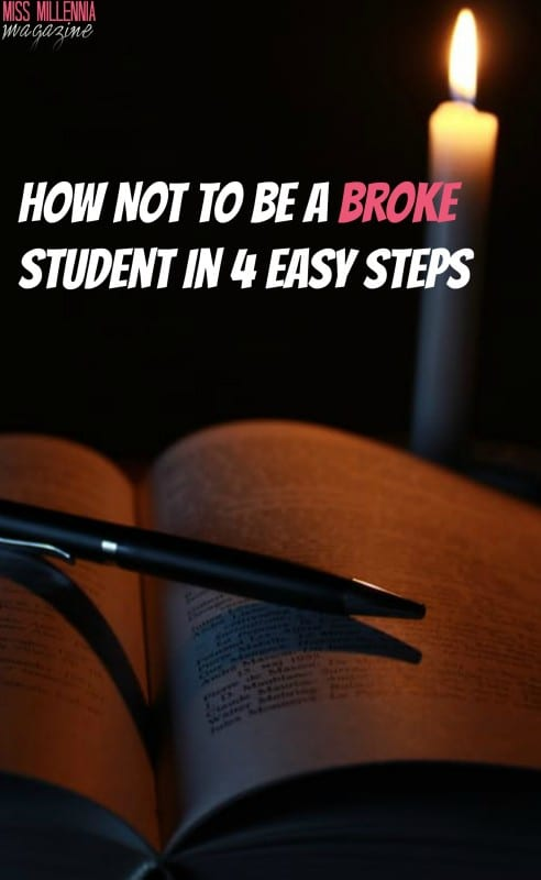 How Not To Be A Broke Student In 4 Easy Steps