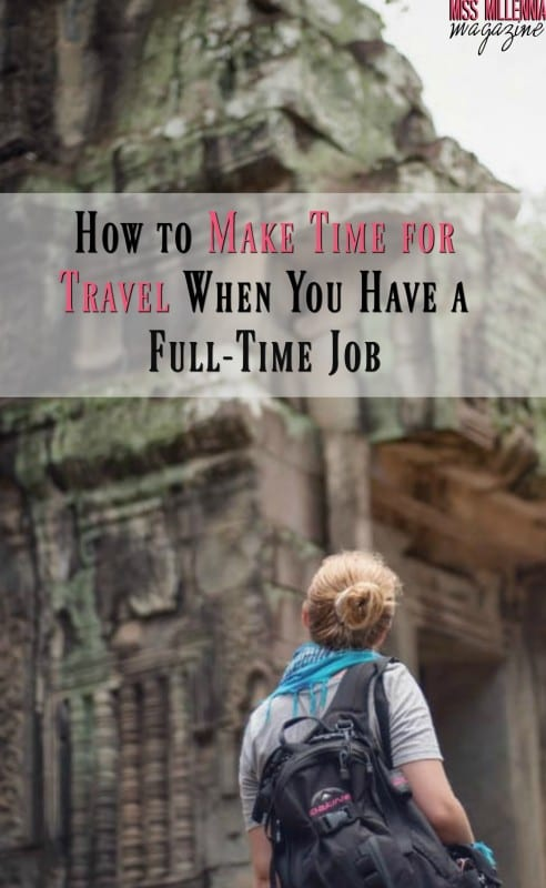 You may think that you can't make time for travel when you're working full time, but it really is doable to plan a trip while working!