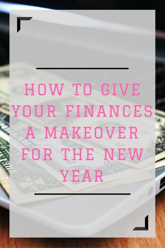 How To Give Your Finances A Makeover For The New Year