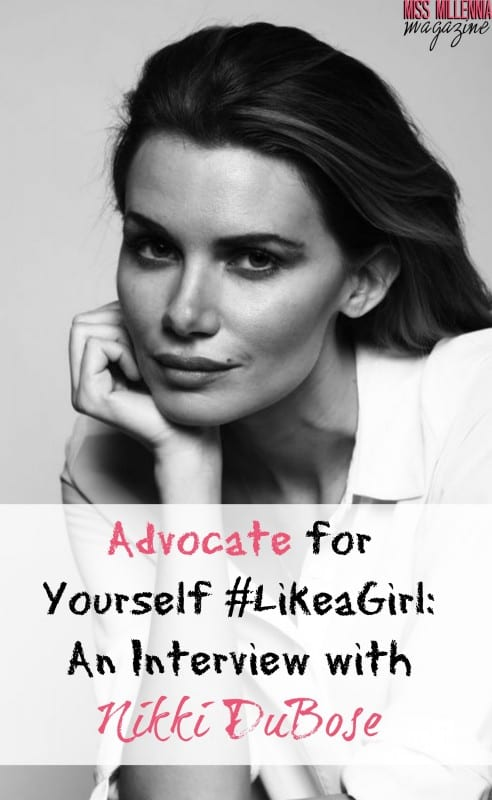 Advocate for Yourself #LikeaGirl: An Interview with Nikki DuBose