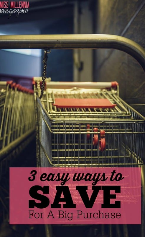 3 Easy Ways To Save For A Big Purchase