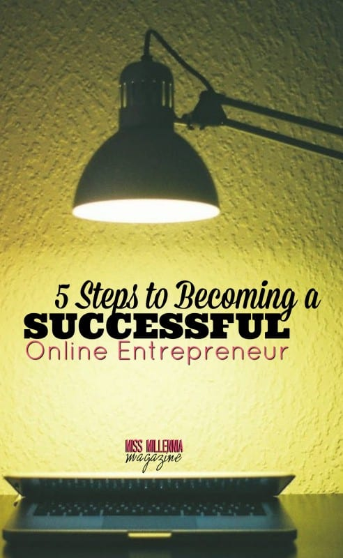 5 Steps to Becoming a Successful Online Entrepreneur