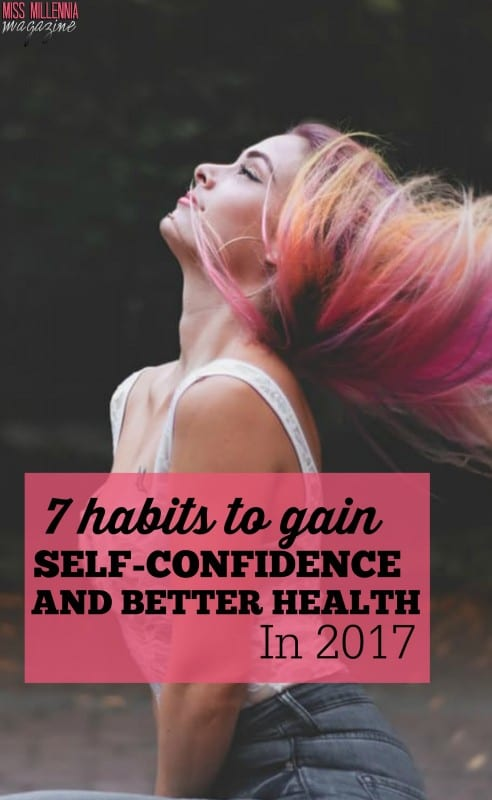 7 Habits To Gain Self-Confidence And Better Health In 2017