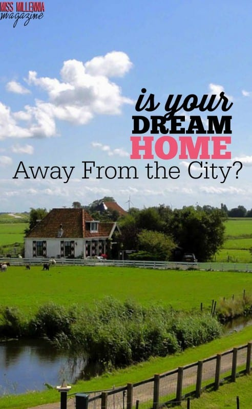 Is Your Dream Home Away From the City?