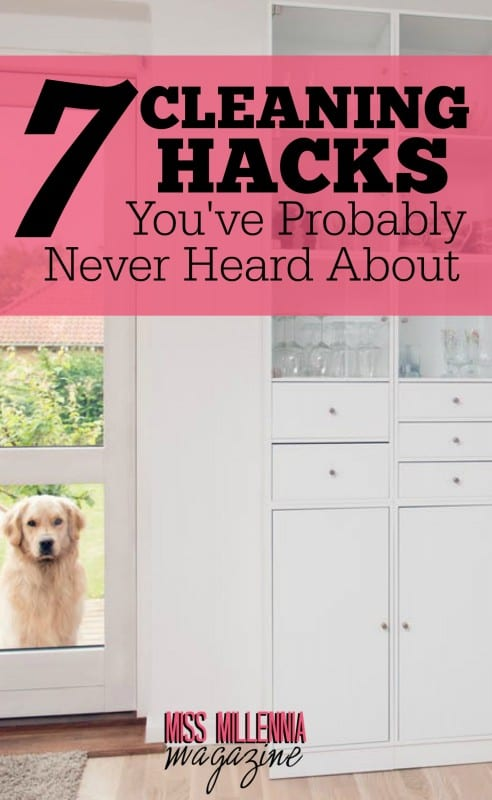 7 Cleaning Hacks You've Probably Never Heard About