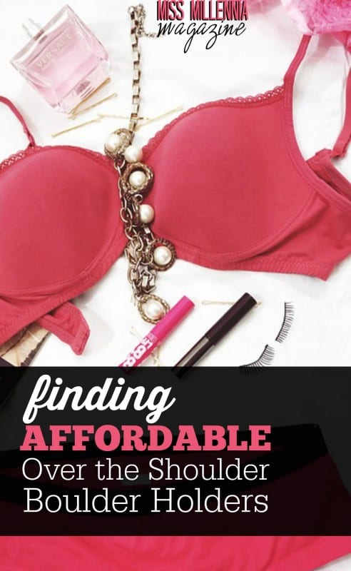 Why didn't our moms warn us about how expensive bras can be?! No worries, here's our best advice for finding affordable over the shoulder boulder holders!