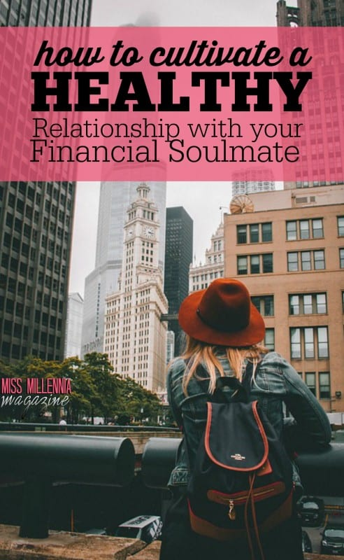 How to Cultivate a Healthy Relationship with your Financial Soulmate