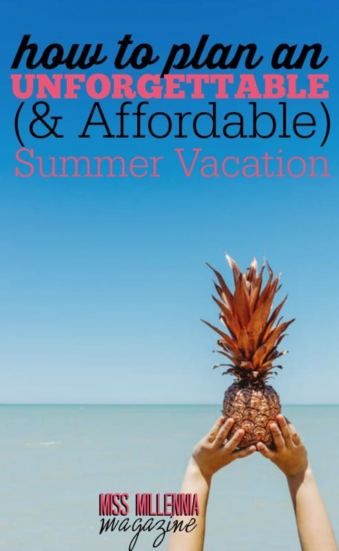 Planning a summer vacation can be daunting and expensive, but we've got some tips for how to plan an unforgettable and affordable summer vacation!