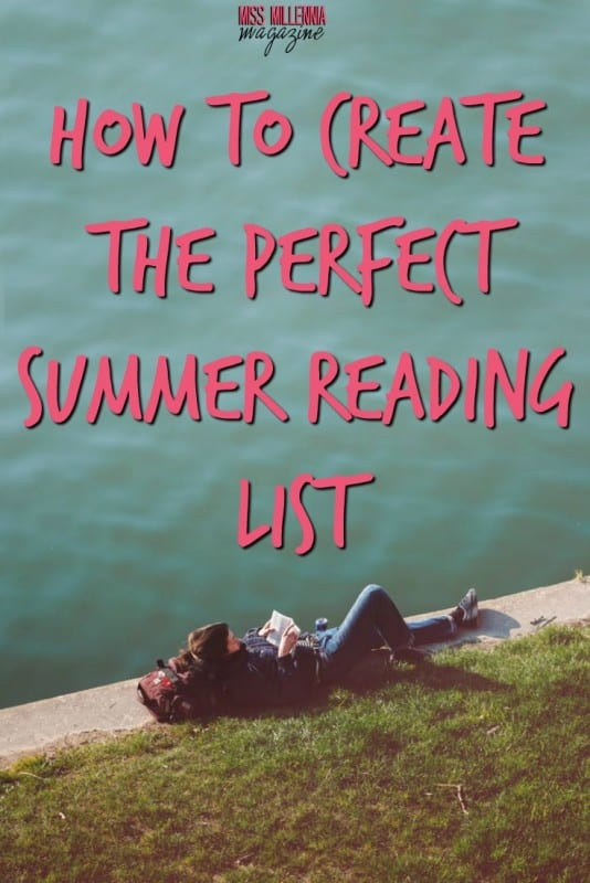 It would be in your best interest to make a summer reading list or the summer will slip past. So here is how you can create the perfect summer reading list!
