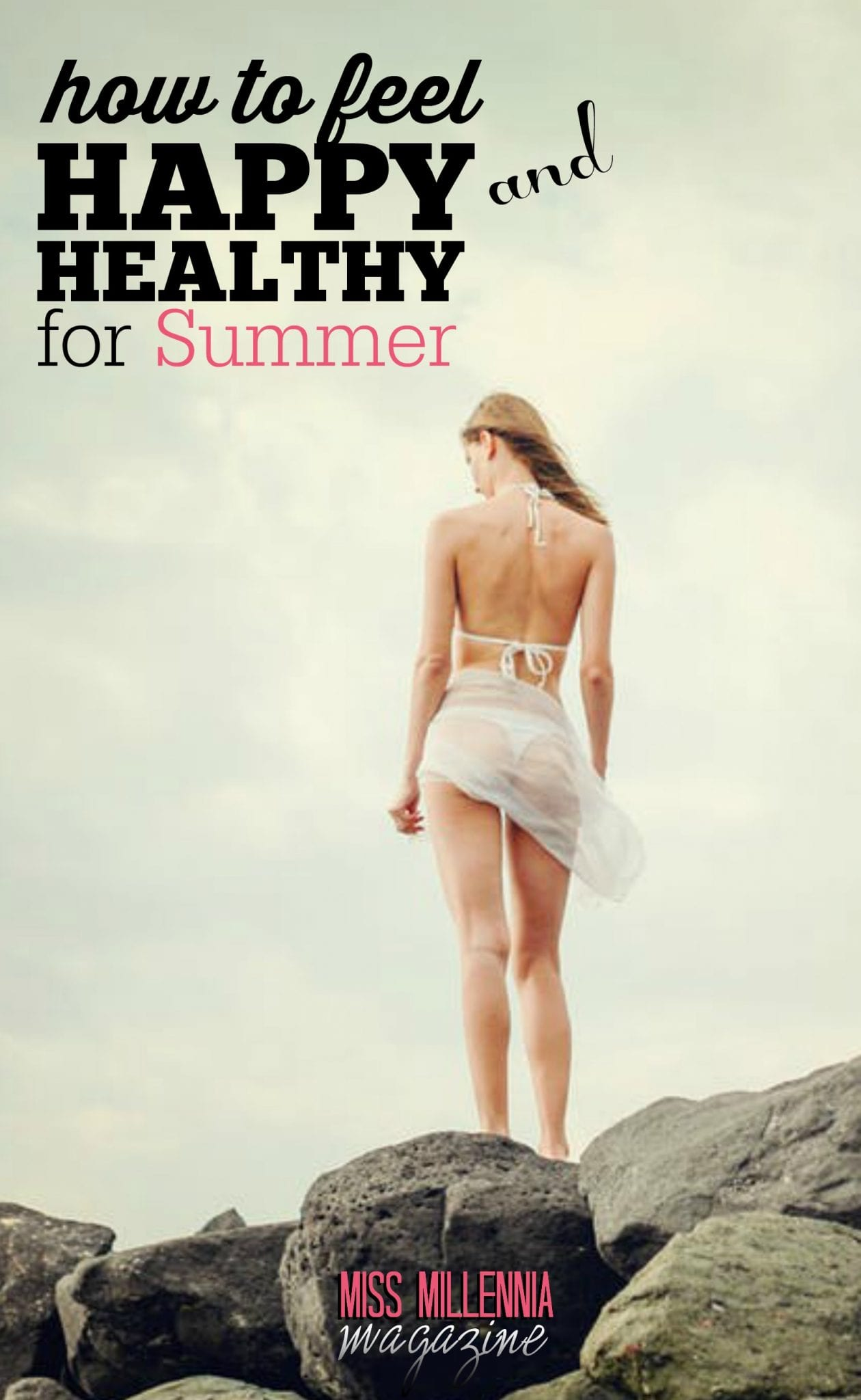 Time to bring out those swimsuits! Here are 4 ways to feel happy and be healthy this summer, no matter your size or shape.