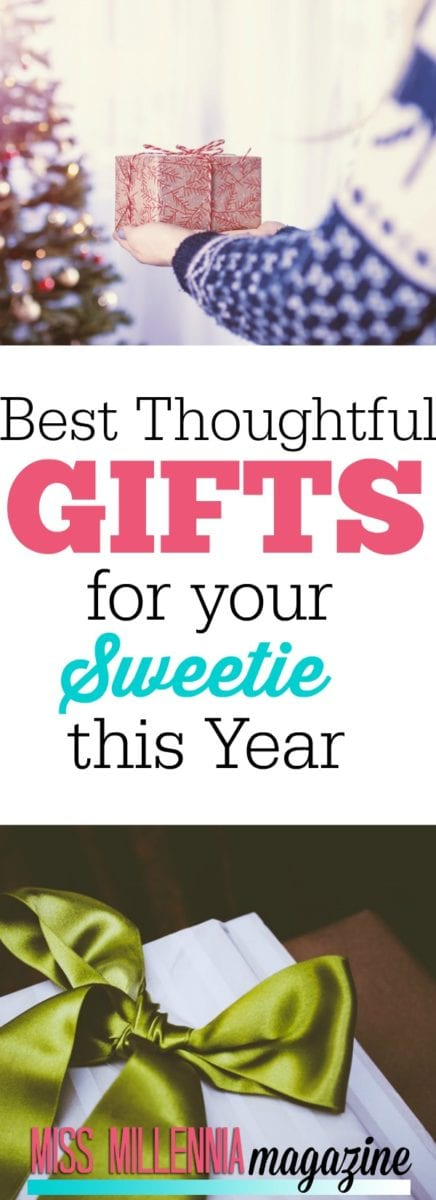 Best Thoughtful Gifts for your Sweetie this Year #MissMillMag