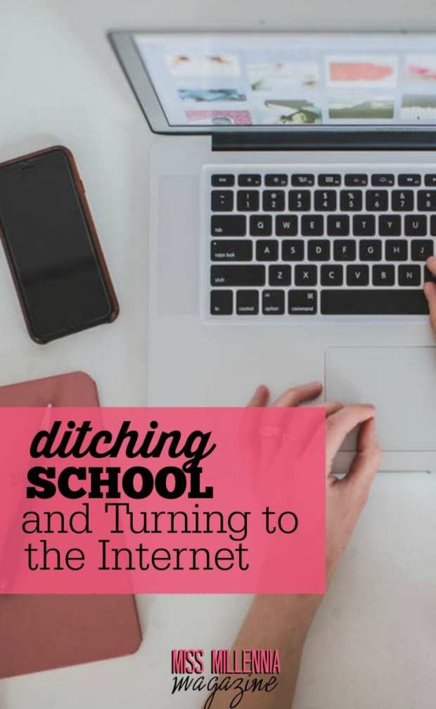 If you planned in ditching school in the past, then people would think you're crazy. Now, online learning is a major component in the academic industry.