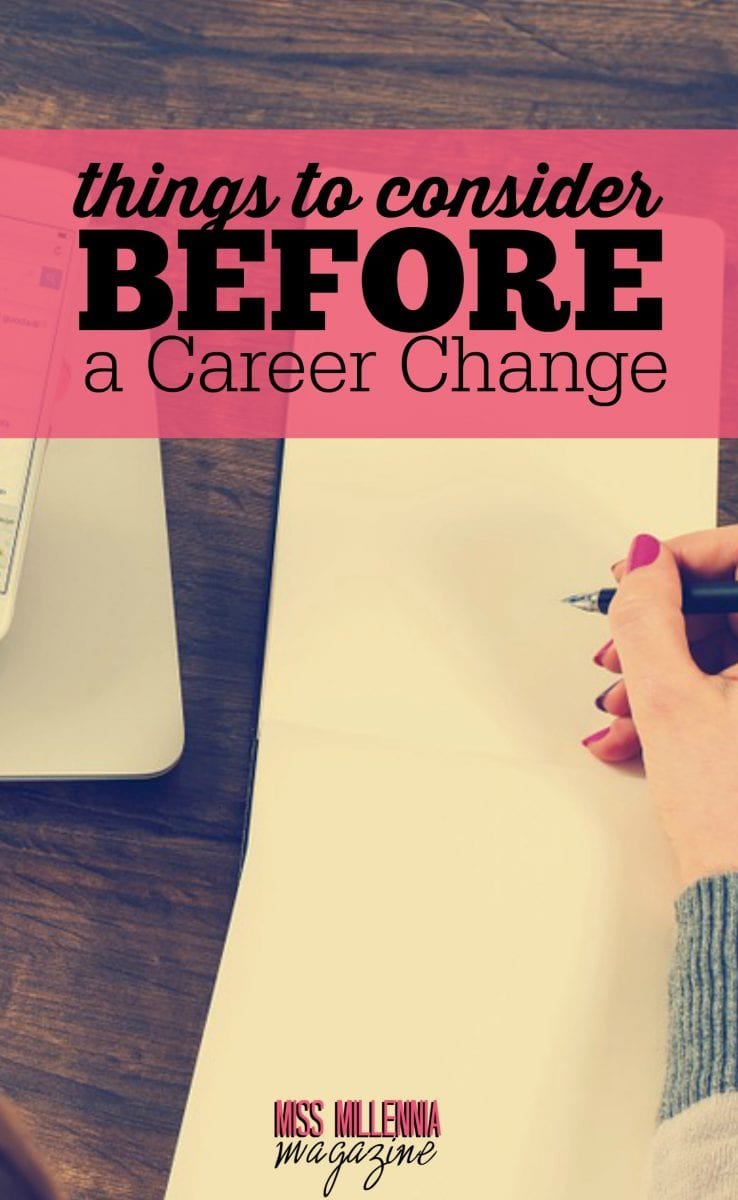 Changing careers can be extremely rewarding, but also extremely stressful. In case you are thinking of a career change, here are things to consider.