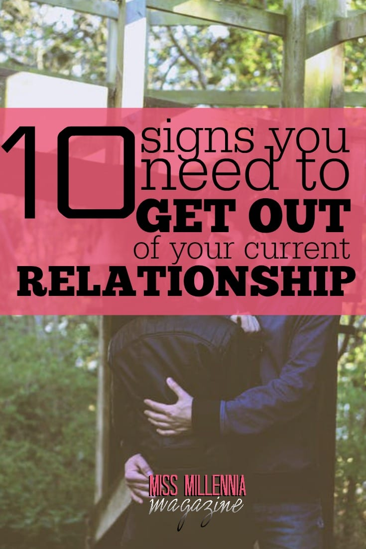 Breaking up is never fun, but sometimes it's necessary. If you recognize any of these 10 signs in your relationship, you need to get out of it.