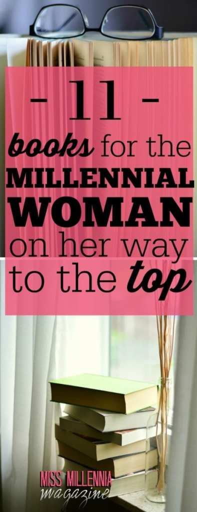 We fierce Amazonian goddesses have to continue to find our motivation. Check out these 11 books for the motivated millennial woman on her way to the top!