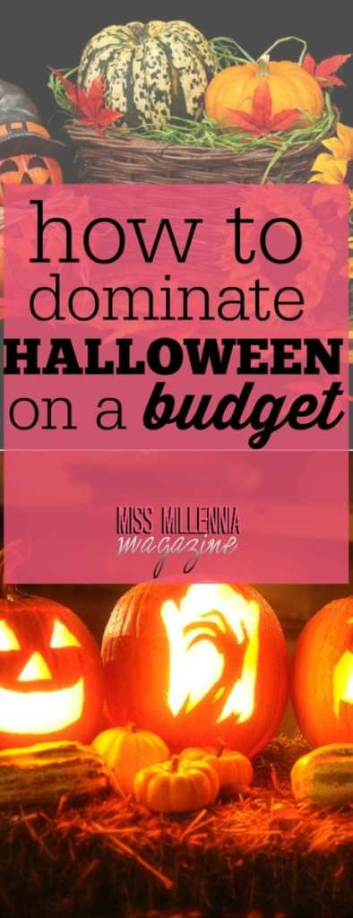 Halloween is such an exciting time of the year. But while it is exciting, it can also be a very expensive. Here's how to dominate Halloween on a budget.