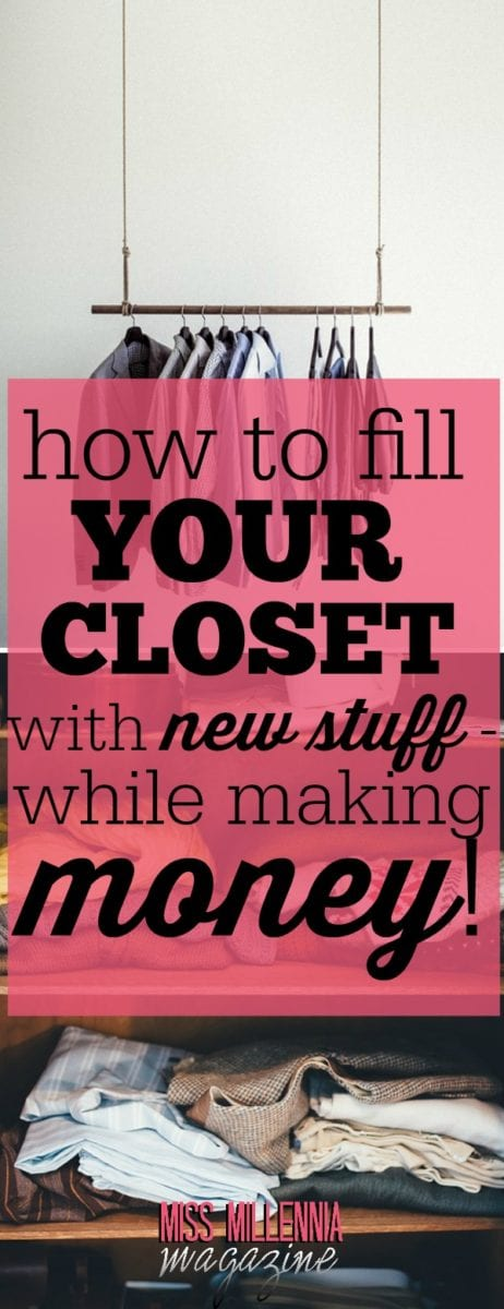 How to Fill Your Closet with New Stuff - While Making Money!