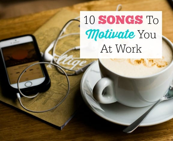10-Songs-To-Motivate-You-At-Work