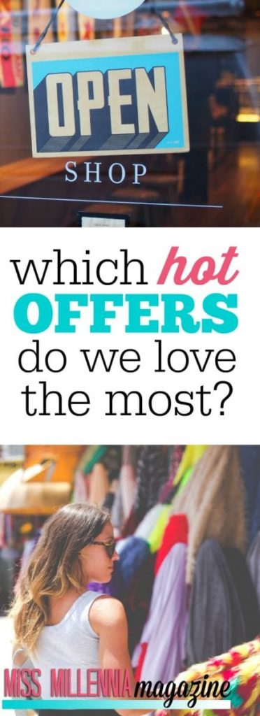 So, what are the hot offers we like the most? How to guarantee your shopping habits don't cost a fortune? Here are some tricks and tips to remember.