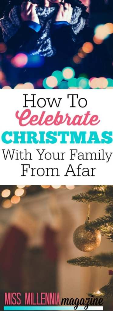 Sometimes we are unable to be with our families for Christmas. Here's how you can celebrate Christmas with your family from afar!