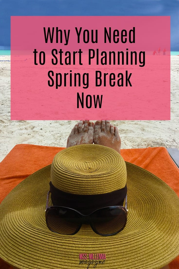 Why not jumpstart on planning your Spring Break now? Check out why you should get started planning your Spring Break Now.