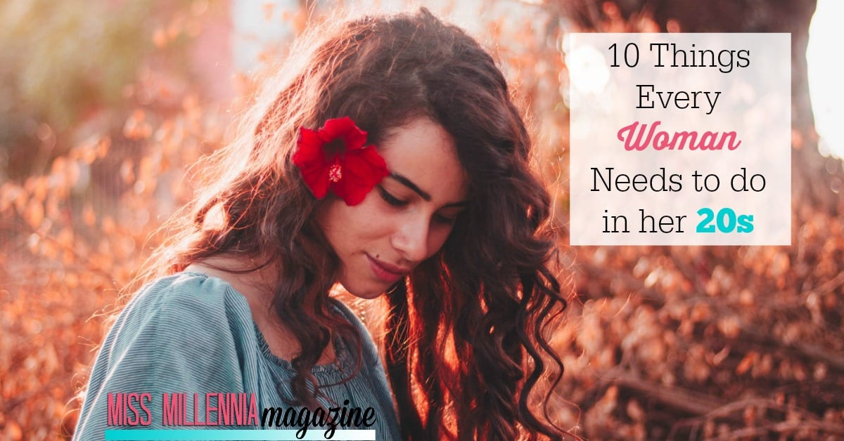 """Oh, your 20s. This is the time to try your """"firsts"""" and learn from them. Well here are 10 every woman needs to do in her 20s and why they are so imperative."""