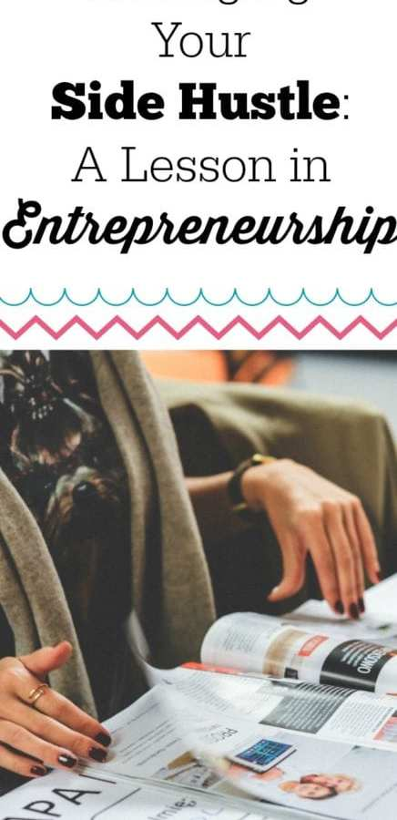 Managing Your Side Hustle – A Lesson in Entrepreneurship