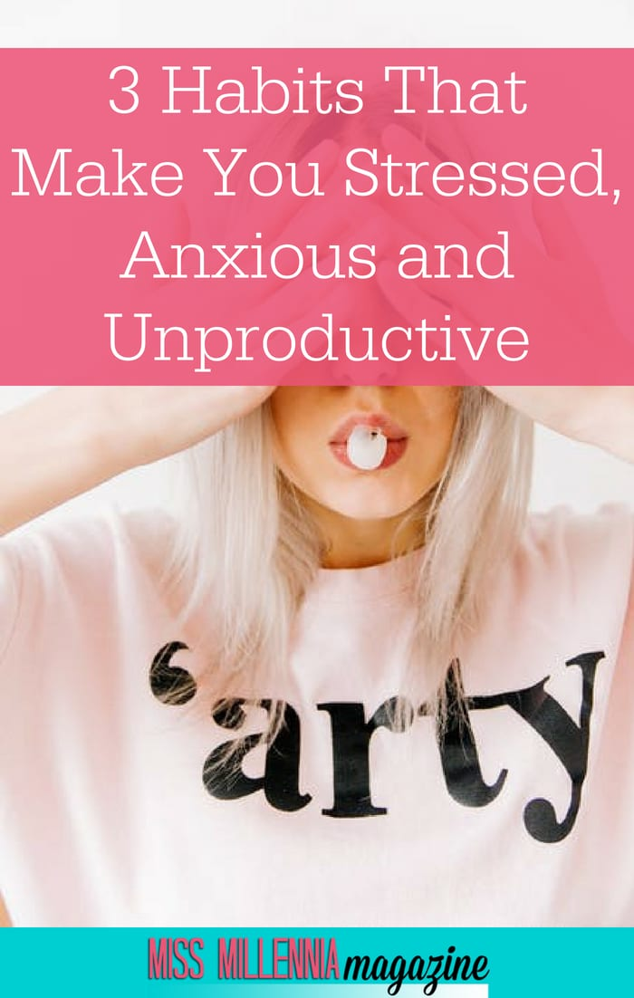 Many of us may have developed habits which feed our social and personal stress levels. It's time to break those habits that make us stressed and unproductive.