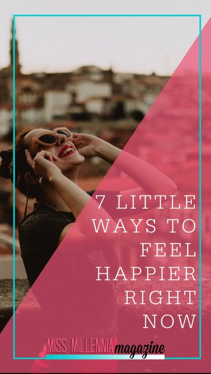 Sometimes you're in a crappy mood and don't know why. If you want to perk yourself up fast, try our 7 little ways to feel happier that will have you feeling better in 5 minutes flat!