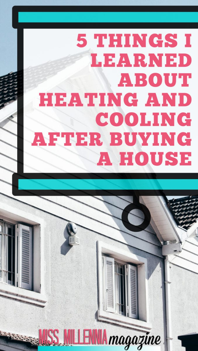 5 Things I've learned about heating and cooling after buying a house