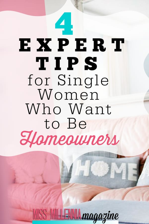 If you're a single woman looking to be one of the new homeowners, know that the process can be overwhelming. Here are some expert tips for it.