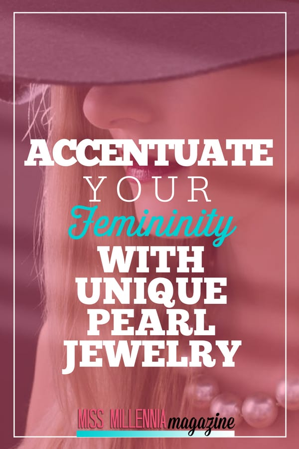 Whether you're a true romantic or an edgy woman, a pearl jewelry can accentuate your inimitable traits. But how does that happen exactly? Let's find out.