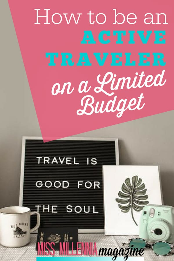 To be an active traveler is something all of us can do in some capacity. All it takes is informing yourself about the deals available. Here are other tips.