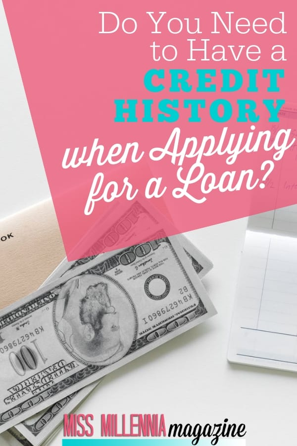 Whatever the reason, there may come a time when you need to apply for a loan, and you may wonder if you need a credit history to be approved.